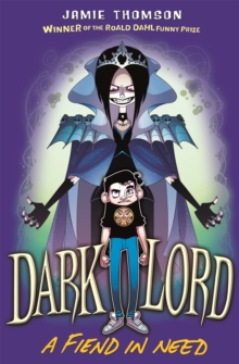 Dark Lord: A Fiend in Need : Book 2, Paperback / softback Book