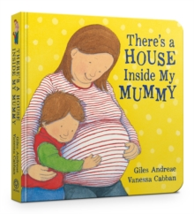 There's A House Inside My Mummy : Board Book, Board book Book