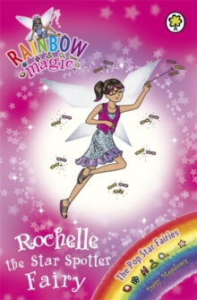 Rainbow Magic: Rochelle the Star Spotter Fairy : The Pop Star Fairies Book 6, Paperback Book