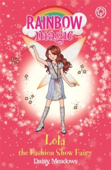Rainbow Magic: Lola the Fashion Show Fairy : The Fashion Fairies Book 7, Paperback Book