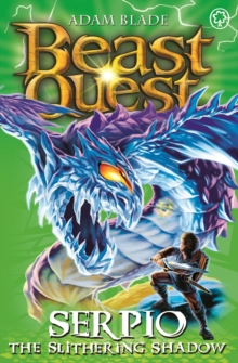 Beast Quest: Serpio the Slithering Shadow : Series 11 Book 5, Paperback Book