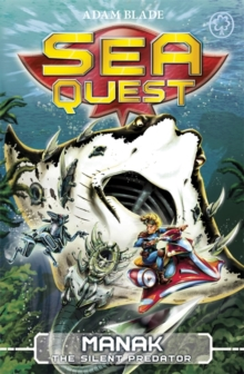 Sea Quest: Manak the Silent Predator : Book 3, Paperback / softback Book