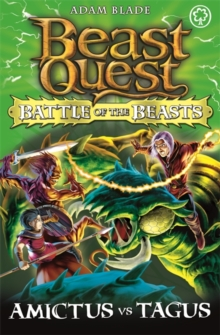 Beast Quest: Battle of the Beasts: Amictus vs Tagus : Book 2, Paperback Book