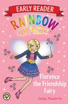 Rainbow Magic Early Reader: Florence the Friendship Fairy, Paperback / softback Book