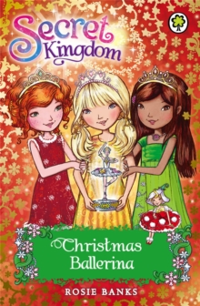 Secret Kingdom: Christmas Ballerina : Special 3, Paperback / softback Book