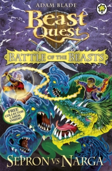 Beast Quest: Battle of the Beasts Sepron vs Narga : Book 3, Paperback / softback Book