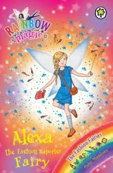 Alexa the Fashion Reporter Fairy : The Fashion Fairies Book 4, EPUB eBook