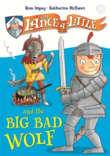 Sir Lance-a-Little and the Big Bad Wolf, Hardback Book