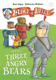 Sir Lance-a-Little and the Three Angry Bears : Book 2, Hardback Book