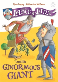 Sir Lance-a-Little and the Ginormous Giant : Book 5, Hardback Book
