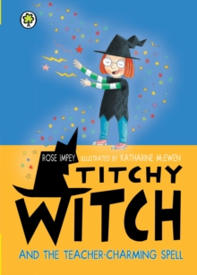 Titchy Witch and the Teacher-Charming Spell, EPUB eBook