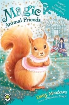 Magic Animal Friends: Sophie Flufftail's Brave Plan : Book 5, Paperback Book