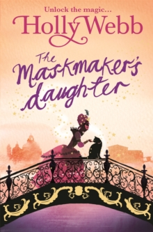 A Magical Venice story: The Maskmaker's Daughter : Book 3, Paperback Book