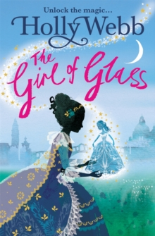 A Magical Venice story: The Girl of Glass : Book 4, Paperback / softback Book