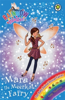 Rainbow Magic: Mara the Meerkat Fairy : The Baby Animal Rescue Fairies Book 3, Paperback Book