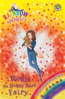 Rainbow Magic: Rosie the Honey Bear Fairy : The Baby Animal Rescue Fairies Book 6, Paperback Book