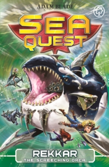 Sea Quest: Rekkar the Screeching Orca : Book 13, Paperback / softback Book