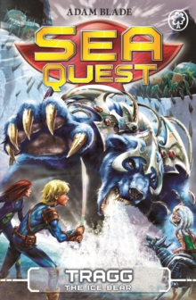 Sea Quest: Tragg the Ice Bear : Book 14, Paperback / softback Book