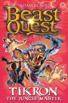 Beast Quest: Tikron the Jungle Master : Series 14 Book 3, Paperback Book