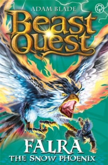 Beast Quest: Falra the Snow Phoenix : Series 14 Book 4, Paperback Book
