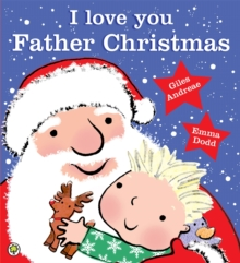 I Love You, Father Christmas, Paperback Book