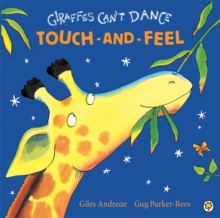 Giraffes Can't Dance Touch-and-Feel Board Book, Board book Book