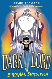 Dark Lord: Eternal Detention : Book 3, Paperback Book