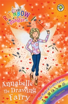 Rainbow Magic: Annabelle the Drawing Fairy : The Magical Crafts Fairies Book 2, Paperback Book