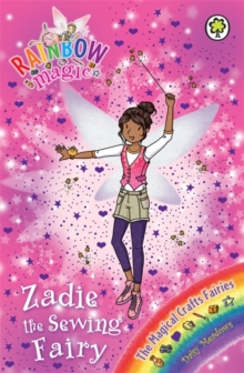 Rainbow Magic: Zadie the Sewing Fairy : The Magical Crafts Fairies Book 3, Paperback Book