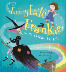 Fairytale Frankie and the Tricky Witch, Hardback Book
