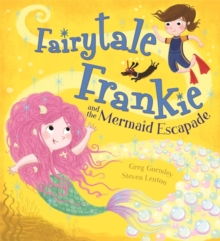 Fairytale Frankie and the Mermaid Escapade, Paperback / softback Book