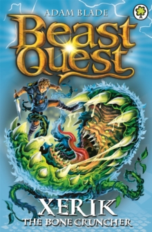 Beast Quest: Xerik the Bone Cruncher : Series 15 Book 2, Paperback Book