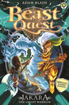 Beast Quest: Jakara the Ghost Warrior : Special 15, Paperback Book