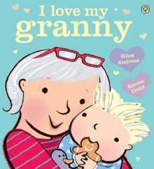 I Love My Granny : Board Book, Paperback Book