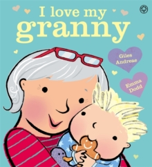 I Love My Granny : Board Book, Hardback Book