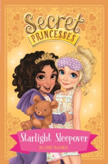 Secret Princesses: Starlight Sleepover : Book 3, Paperback / softback Book