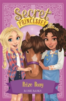Secret Princesses: Prize Pony : Book 6, Paperback Book