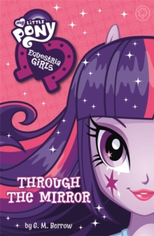 My Little Pony: Equestria Girls: Through the Mirror, Paperback Book
