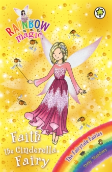 Rainbow Magic: Faith the Cinderella Fairy : The Fairytale Fairies Book 3, Paperback Book