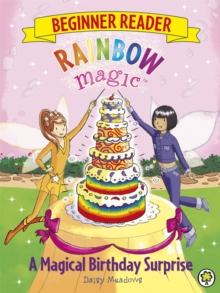 Rainbow Magic Beginner Reader: A Magical Birthday Surprise : Book 3, Paperback / softback Book
