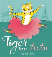Tiger in a Tutu, Paperback Book