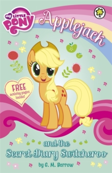 My Little Pony: Applejack and the Secret Diary Switcheroo, Paperback Book