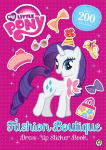 My Little Pony: Fashion Boutique Dress-Up Sticker Book, Paperback Book