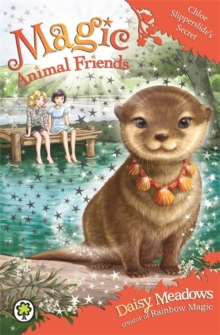Magic Animal Friends: Chloe Slipperslide's Secret : Book 11, Paperback / softback Book