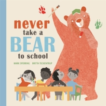 Never Take a Bear to School, Paperback Book