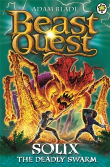 Beast Quest: Solix the Deadly Swarm : Series 16 Book 3, Paperback Book