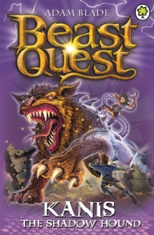 Beast Quest: Kanis the Shadow Hound : Series 16 Book 4, Paperback Book