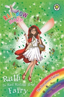 Rainbow Magic: Ruth the Red Riding Hood Fairy : The Storybook Fairies Book 4, Paperback Book