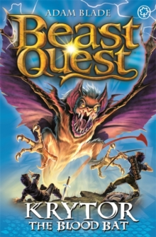 Beast Quest: Krytor the Blood Bat : Series 18 Book 1, Paperback Book