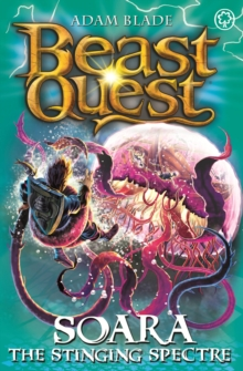 Beast Quest: Soara the Stinging Spectre : Series 18 Book 2, Paperback Book